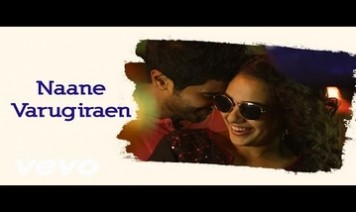 Naane Varugiren Song Lyrics