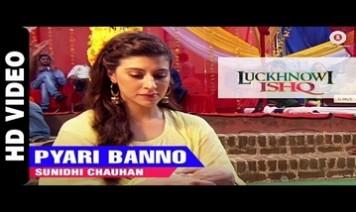 Pyari Banno Song Lyrics